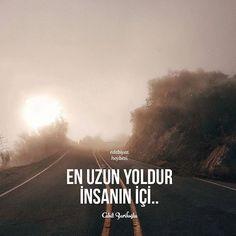 En uzun yoldur insanın içi ..