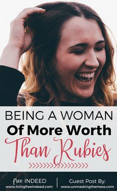 Being a Woman of More Worth Than Rubies - Free Indeed