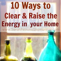 10 super easy things you can do to clear the energy in your home and bring in positive energy <3