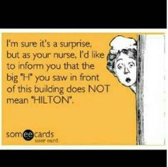 Twitter Nurse Humor... This is Not The Hilton...LOL...