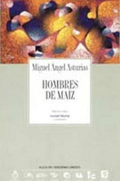 """""""Hombres de maiz"""" / Miguel Angel Asturias ; edición crítica Gerald Martin. [Madrid]: ALLCA XX, 1997. http://kmelot.biblioteca.udc.es/record=b1467514~S10*gag"""