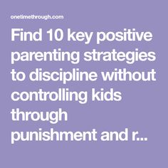 Find 10 key positive parenting strategies to discipline without controlling kids through punishment and rewards. Positive Discipline, Positive Behavior, Different Parenting Styles, Parenting Books, Our Kids, Problem Solving, Something To Do, Positivity, Key