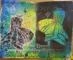 Art journal pages by Caroline Duncan ~ www.stampingsandinklings.blogspot.com Dylusions Dyan Reaveley journaling