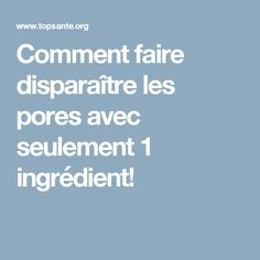 Comment faire disparaître les pores avec seulement 1 ingrédient! Up, Homemade Cosmetics, Homemade, How To Make, Tips And Tricks, Tighten Skin, Bath Bomb