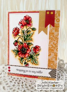 Out To Impress: Sneak Peeks Day 1: Poppies stamp set by Power Poppy, card design by Julie Koerber.