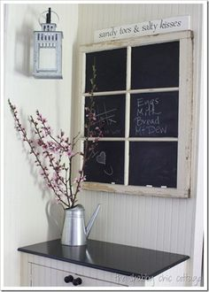 old window + chalkboard paint.