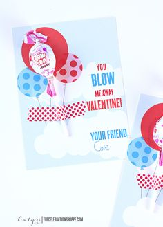 You Blow Me Away free printable class Valentine cards perfect forgiving at school! For more Valentine ideas, visit The Celebration Shoppe!