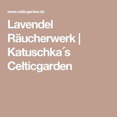 Lavendel Räucherwerk | Katuschka´s Celticgarden