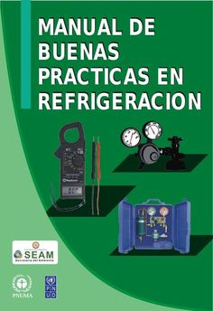 Manual de buenas practicas de refrigeración Hvac Air Conditioning, Refrigeration And Air Conditioning, Electrical Installation, Alternative Energy, Heating Systems, Arduino, Refrigerator, Conditioner, Engineering