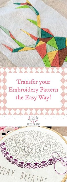 Transfer your Embroidery Pattern the Easy Way - tutorial from Bustle & Sew | How to get a pattern onto any type of fabric, even thick or dark colored ones.