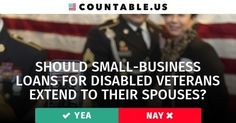 Should Small-Business Loans For Disabled Veterans Extend to Their Spouses? #Business #Defense #Families #FederalAgencies #Military #Jobs #HousingandCommunityDevelopment #PrivateSector #SmallBusiness #Taxes #VeteransAffairs #Work #politics #countable