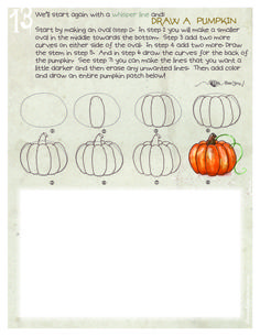 Autumn is my favorite time of year…I love when the leaves turn yellows & oranges & reds! And I love all of the wonderful smells and the harvest festivals, apple pies, camp fires…the list goes on! well, here on page 13 we'll learn how to draw a pumpkin. Click on the image to make it [...]
