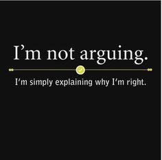 I'm Not Arguing I'm Simply