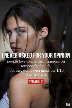 Eu nunca perguntei a sua opinião. Motivation