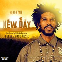 Koro Fyah - New Day by Bebble Rock on SoundCloud