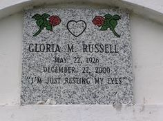 "Key West, FL cemetery, epitaphs such as: ""I Told You I Was Sick,"" ""Devoted Fan of Julio Inglesias,"" ""Good Citizen for 65 of his 108 Years,"" and ""At Least I Know Where He's Sleeping Tonight."""