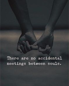 Wedding Quotes : QUOTATION – Image : Quotes Of the day – Description There are no accidental meetings between souls. Sharing is Caring – Don't forget to share this quote ! Cute Love Quotes, Forever Love Quotes, Soulmate Love Quotes, Soul Quotes, Love Quotes For Her, Romantic Love Quotes, Quotes For Him, Life Quotes, Quotes About Soulmates