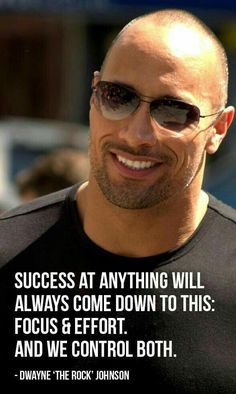"Success Motivation Work Quotes : QUOTATION – Image : Quotes Of the day – Description ""Success at anything comes down to this: focus and effort, and we control both."" – Dwayne Johnson Sharing is Caring – Don't forget to share this quote ! Motivacional Quotes, Life Quotes Love, Inspiring Quotes About Life, Great Quotes, Inspirational Quotes, Rock Quotes, Quotes Images, Gym Images, People Quotes"