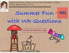 Keep students practicing answering Wh Questions all summer long. Use the Wh-question game board to play a game, or ask your student/child one question each day. Each space on the board has a Wh -question for the day.Use the beach scene and the question cards to practice answering Wh questions, or to generate discussions.If you have students who need help answering Wh -Questions, try my Program for Wh Questions and myAnswering Questions About PicturesI have more Summer fun freebies in my store, .