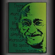 "*""There is more to life than simply increasing its speed. Gandi Quotes, Stephen Covey, Mahatma Gandhi, How To Do Yoga, Peace Of Mind, Great Quotes, Cool Words, Inspire Me, Zen"