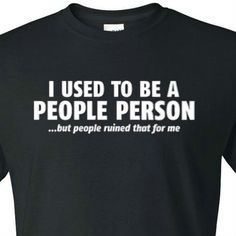 9b2fa0dc1da I Used to be a People Person but People Ruined that for Me
