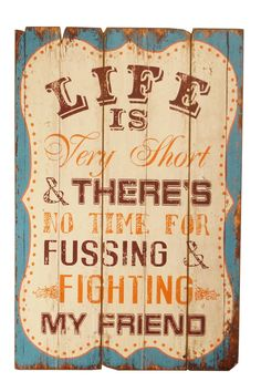 Ahh, the wisdom of The Beatles :)///No Fussing and Fighting Wood Sign. Sign Quotes, Me Quotes, Joss And Main, The Beatles, Beatles Lyrics, Beatles Art, Song Lyrics, Wall Signs, Cool Words