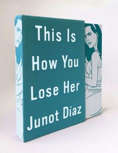 Best Books of 2013: Junot Diaz & Jaime Hernandez team up deftly on deluxe illustrated 'This Is How You Lose Her' - The Washington Post