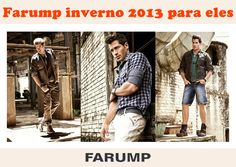 A coleção de inverno Farump promete conquistar o público masculino. Vem ver!