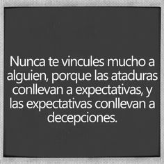 #ataduras #Expectativas #decepciones