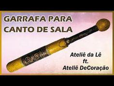 Como fazer Garrafa para canto de sala Ft Ateliê DeCoração by Flávia Martins - YouTube