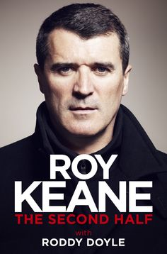 The Second Half by Roy Keane with Roddy Doyle (W&N)
