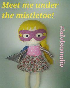 Meet me under the mistletoe! #lalobastudio #etsy #mistletoe #christmastime #christmas2015 #christmas #supergirl #superheld #superwoman #wonderwoman #blonde #dolls #fabricdoll #dollsanddaydreams #instamommy #coolmom #pretendplay #imaginaryplay #childhoodunplugged #children #kidstoy #toysofinstagram
