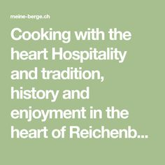 """Cooking with the heart Hospitality and tradition, history and enjoyment in the heart of Reichenbach in the Kander Valley - Bernese Oberland.  At the """"Bären"""" inn, genuine hospitality has been a top priority for six generations. In the old rooms of the inn, built in 1542, wonderful specialities, wonderful wines and daily freshly prepared menus are served.  Already on arrival you will feel the unique atmosphere. The story lives in every corner and creates a unique ambience with new, elegant…"""