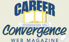 Career Convergence FREE Professional Magazine of NCDA/National Career Development Association-practitioner-friendly articles (950 words) written by career development professionals on a variety of topics (K12, Post-secondary, NFPs, independents, organizations, government). Read them all, and submit your own!