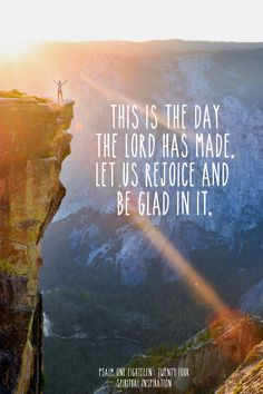 """""""This is the day the Lord has made. I will rejoice and be glad in it."""" He was saying, """"This is the day to be happy; not tomorrow...Read More at http://ibibleverses.christianpost.com/?p=17514  #devotional"""