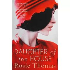 Daughter of the House by Rosie Thomas - HarperCollins Publishers - ISBN 10 0007512058 - ISBN 13 0007512058 - A stunning novel from the… Harry Harrison, William Golding, The Sunday Times, Book Summaries, Great Books, Reading Lists, Bestselling Author, Read More, Love Her