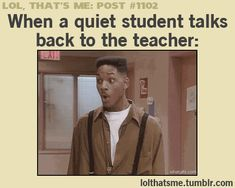 Well, I'm actually the quiet one doing the talking back in this scenario....