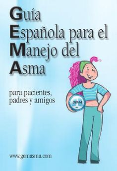 GUÍA ESPAÑOLA PARA EL MANEJO DEL ASMA PARA PACIENTES, PADRES Y AMIGOS.  GUÍA ESPAÑOLA PARA EL MANEJO DEL ASMA PARA PACIENTES, PADRES Y AMIGOS (2005). E. Calvo Corbella, J. Giner Donaire, V. Plaza Moral, J.A. Quintano Jiménez, J.R. Villa Asensi.