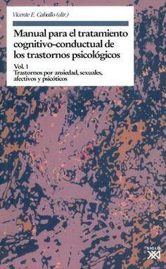 Manual para el tratamiento cognitivo-conductual de los trastornos psicológicos / por Vicente E. Caballo, (dir.)
