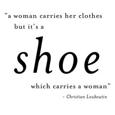 ::: The shoe carries the woman :::