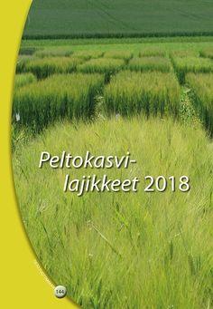 Kuvaus: Peltokasvilajikkeet 2018 -kirja auttaa valitsemaan tilan olosuhteisiin viljelyvarmimmat ja laatuominaisuuksiltaan eri käyttötarkoituksiin sopivimmat lajikkeet.