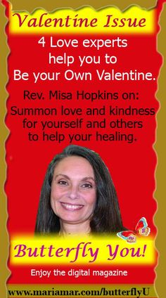 Valentine Issue: Misa Hopkins on: love to help you heal.