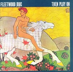 Fleetwood Mac Then Play On 1969