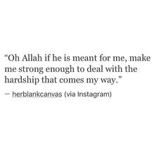 give me strength to deal with him. Islamic Inspirational Quotes, Islamic Quotes, Motivational Quotes, Arabic Quotes, Real Quotes, Life Quotes, Qoutes, Oh Allah, Almighty Allah