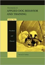 Handbook Applied Dog Behavior and Training, Volume 3, (0813807387), Steven R Lindsay, Textbooks - Barnes & Noble