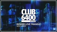 New Order - Bizarre Love Triangle - CLUB 6400 - 80s Music