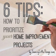 6 DIY Tips: Prioritizing Your Projects   -- by SnazzyLittleThings.com
