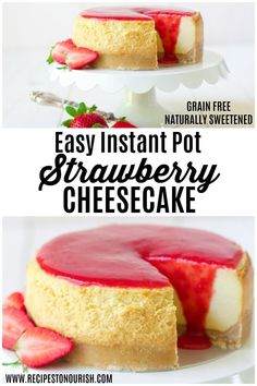 This easy healthier Instant Pot Strawberry Cheesecake is grain free naturally sweetened and topped with a delicious homemade strawberry sauce. Gluten Free Desserts, Easy Desserts, Delicious Desserts, Dessert Recipes, Dessert Ideas, Healthier Desserts, Paleo Dessert, Vegan Desserts, Yummy Food