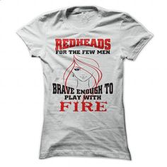 Redheads for the few mean brave enough to play with fir - #workout tee #sweater diy. SIMILAR ITEMS => https://www.sunfrog.com/Funny/Redheads-for-the-few-mean-brave-enough-to-play-with-fire.html?68278