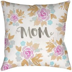 Decor 140 Floral Mom Square Throw Pillow ($55) ❤ liked on Polyvore featuring home, home decor, throw pillows, square throw pillows, floral home decor, flowered throw pillows, floral toss pillows and floral throw pillows